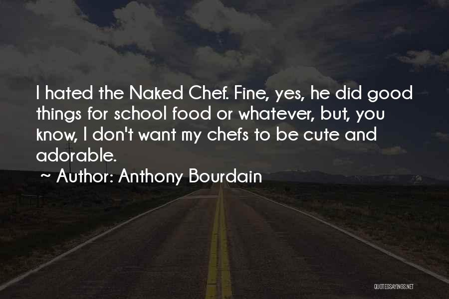 Anthony Bourdain Quotes 956577