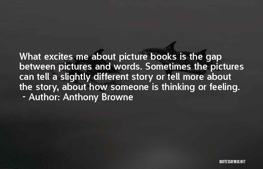 Anthony Browne Quotes 1043066