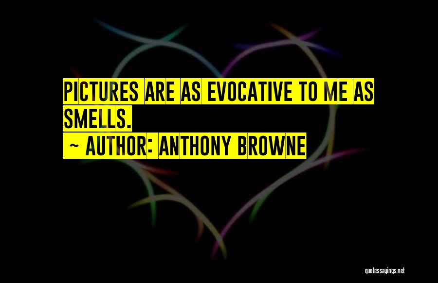 Anthony Browne Quotes 1074011