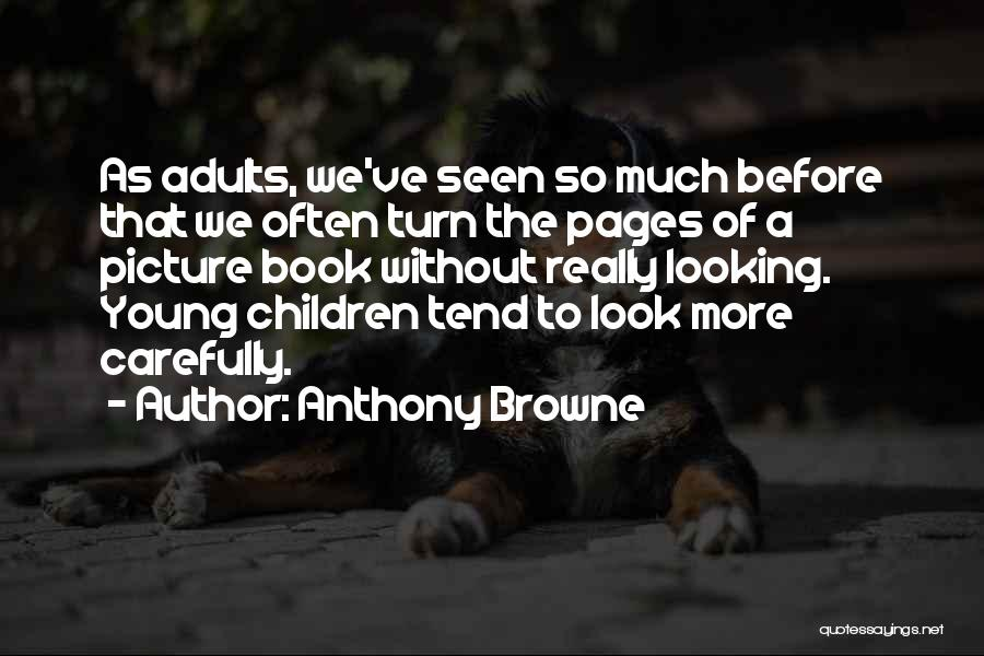Anthony Browne Quotes 1598444