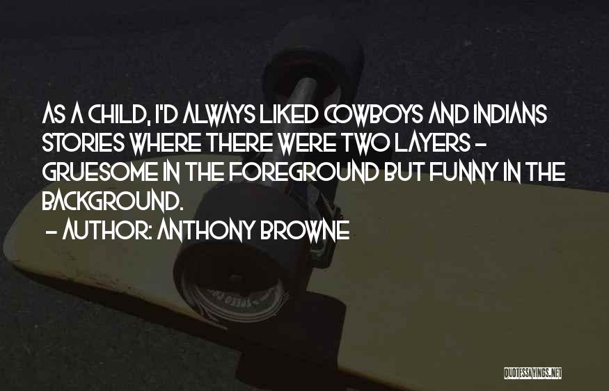 Anthony Browne Quotes 1629862