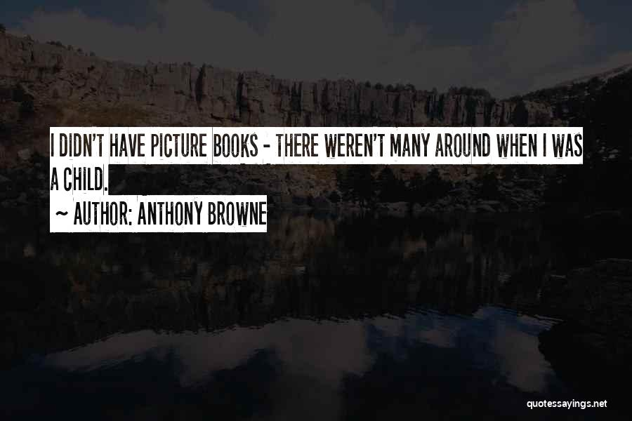 Anthony Browne Quotes 624878