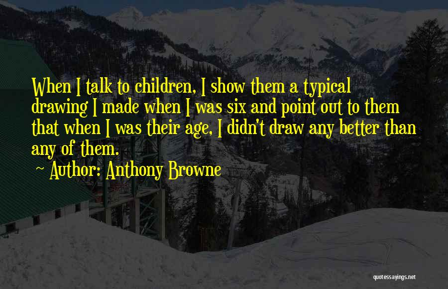 Anthony Browne Quotes 974739