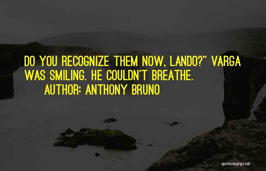 Anthony Bruno Quotes 726172