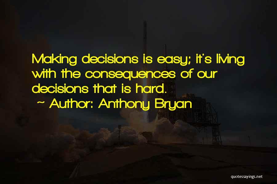 Anthony Bryan Quotes 2237069