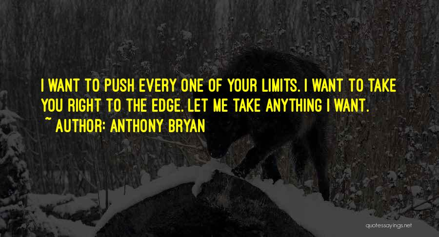 Anthony Bryan Quotes 441195