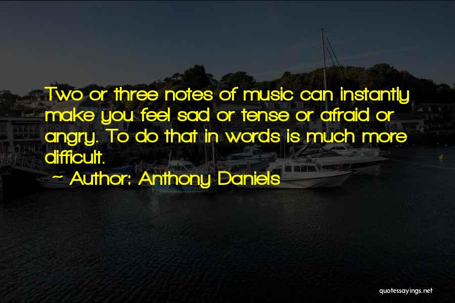 Anthony Daniels Quotes 1056163