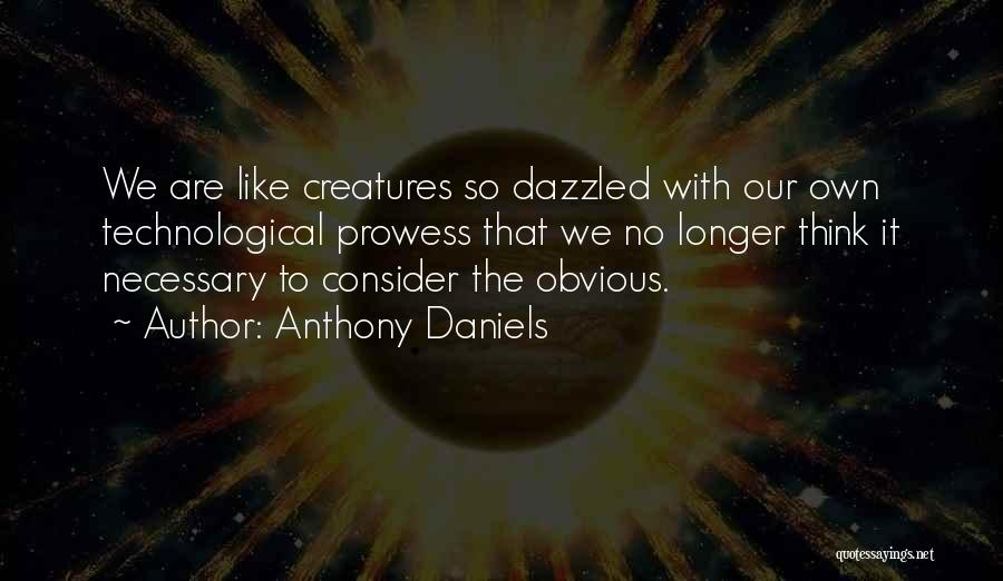 Anthony Daniels Quotes 115286