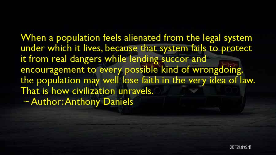 Anthony Daniels Quotes 1206499