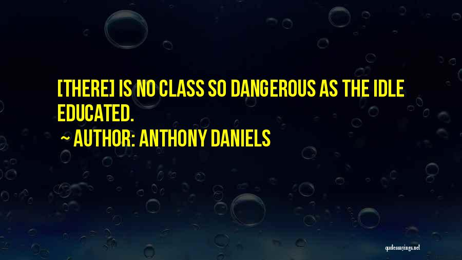 Anthony Daniels Quotes 1589705