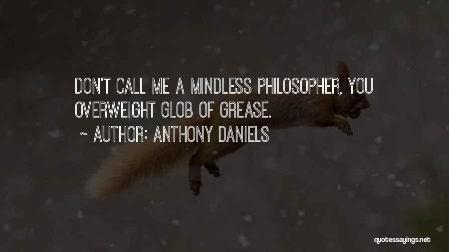 Anthony Daniels Quotes 167148