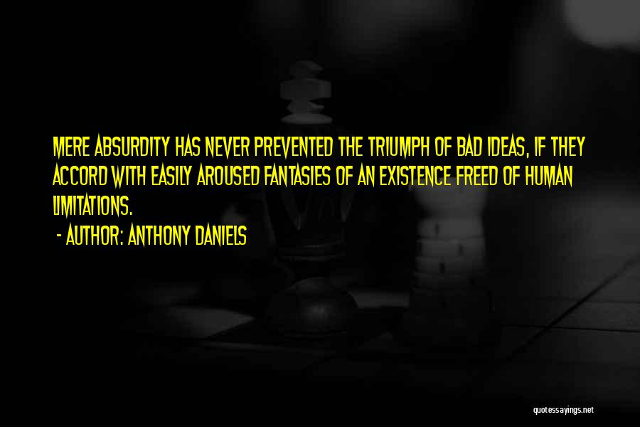 Anthony Daniels Quotes 1814741