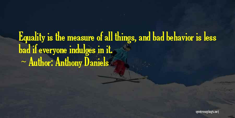 Anthony Daniels Quotes 2210655