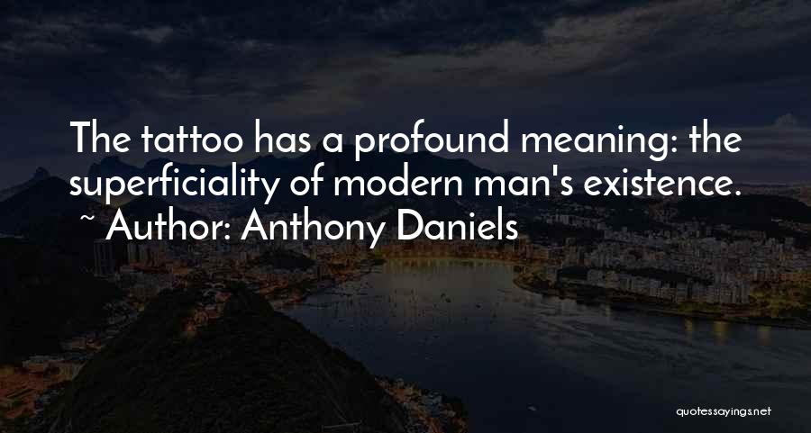 Anthony Daniels Quotes 577904