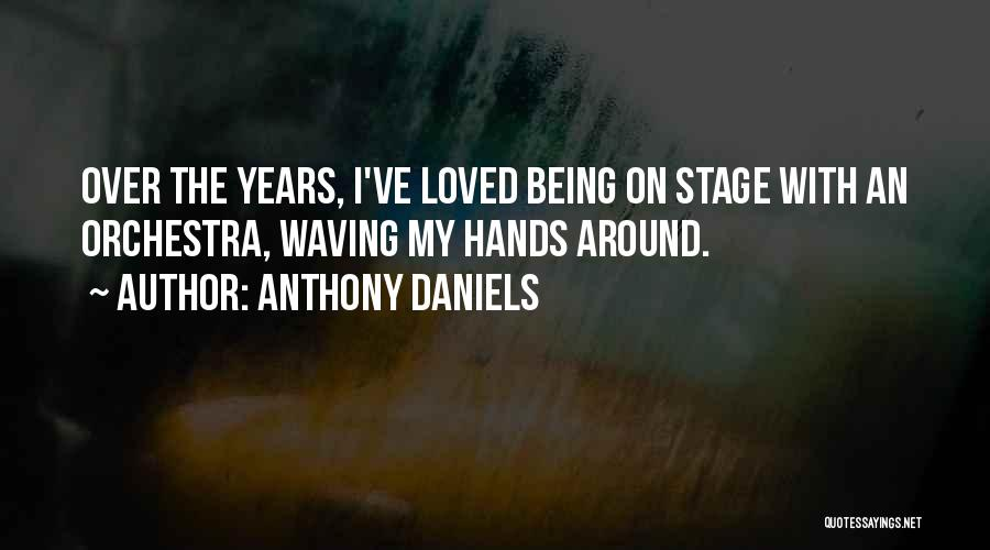 Anthony Daniels Quotes 636586