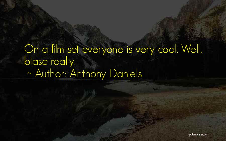 Anthony Daniels Quotes 641457