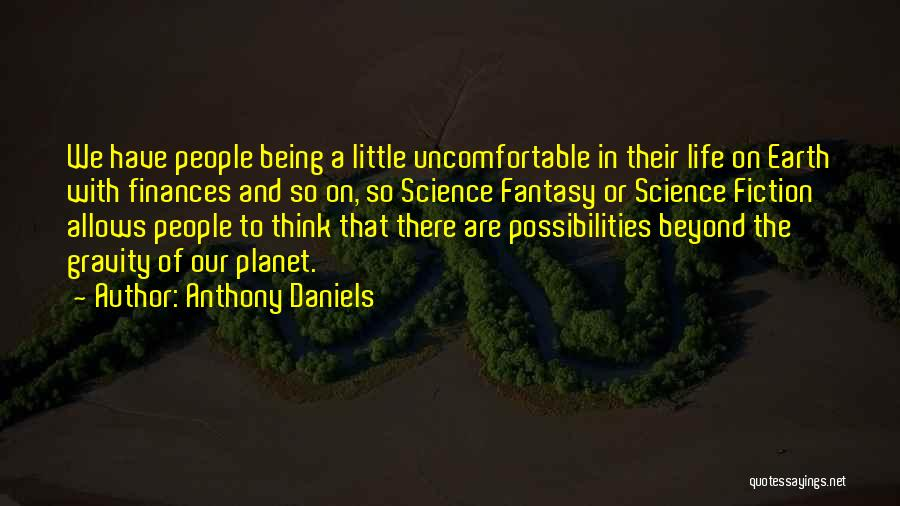 Anthony Daniels Quotes 996273