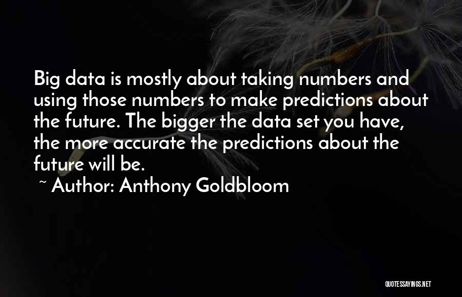 Anthony Goldbloom Quotes 169741