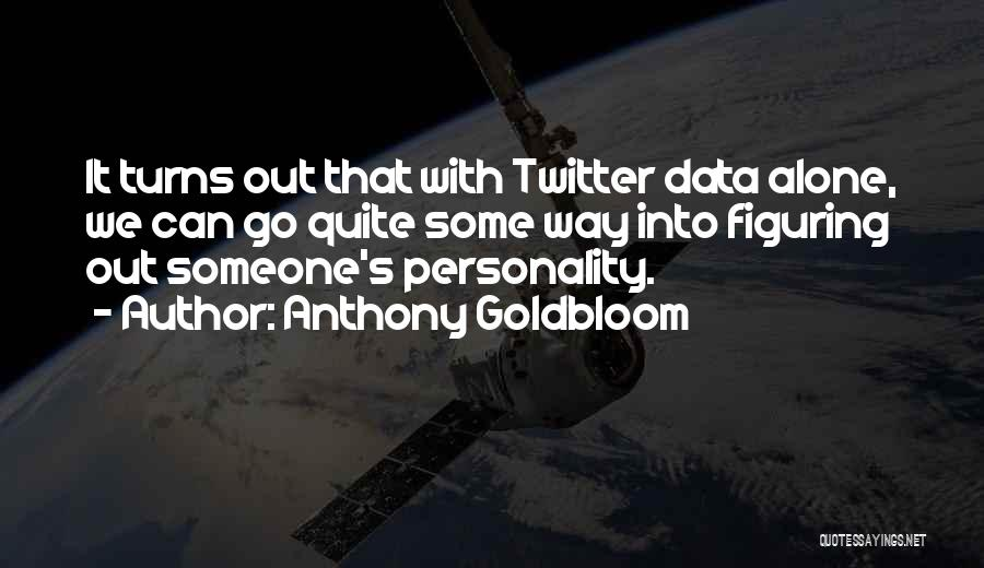 Anthony Goldbloom Quotes 1868985