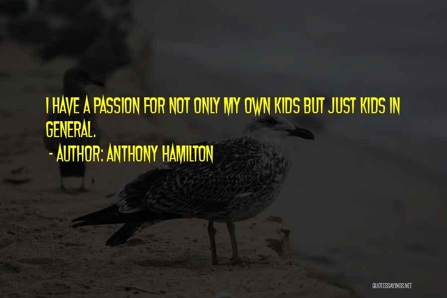 Anthony Hamilton Quotes 1027915