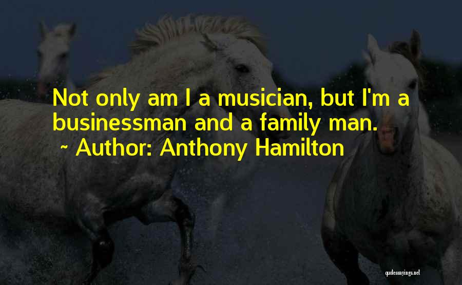 Anthony Hamilton Quotes 1034099