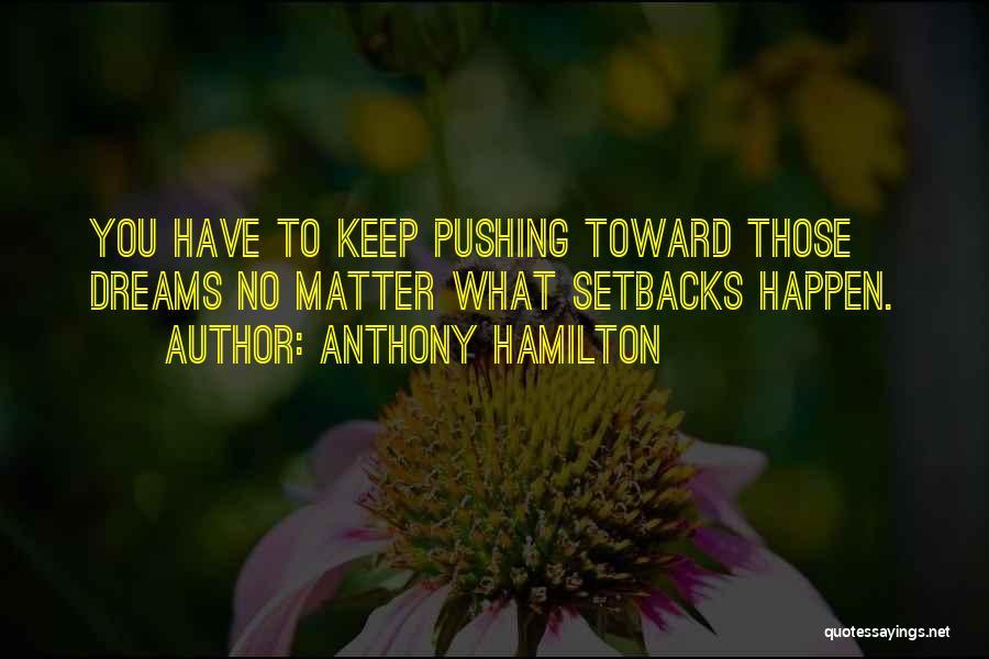 Anthony Hamilton Quotes 117329