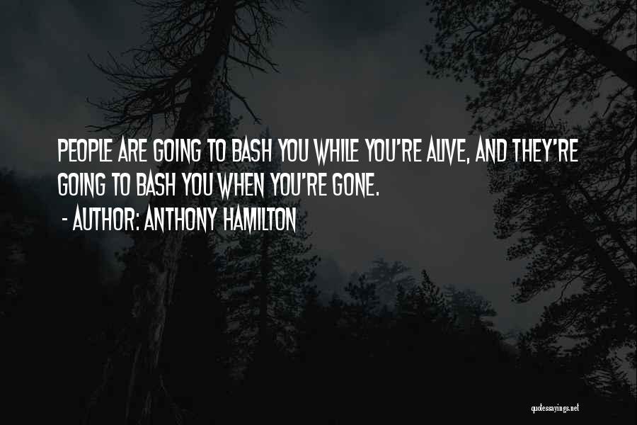 Anthony Hamilton Quotes 1409552