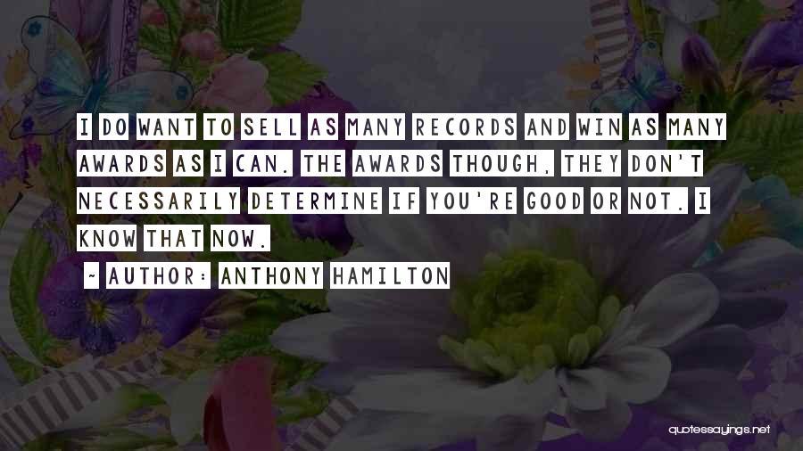 Anthony Hamilton Quotes 1574162