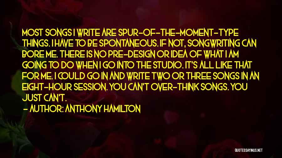 Anthony Hamilton Quotes 1594229