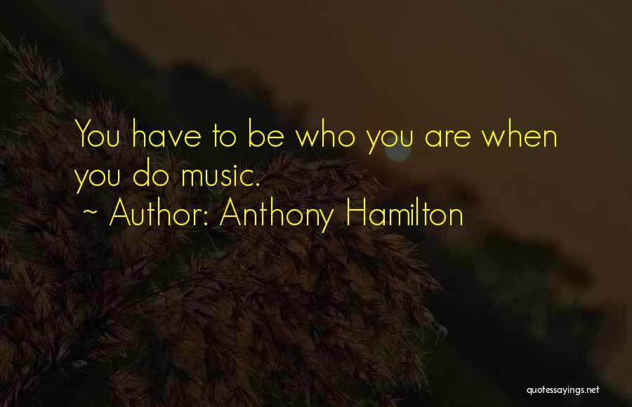 Anthony Hamilton Quotes 1711145