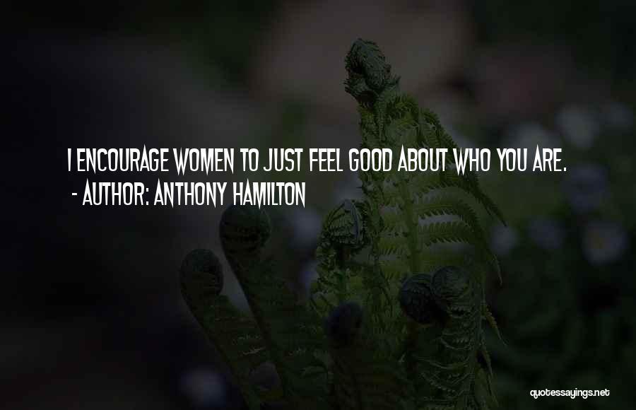 Anthony Hamilton Quotes 1806208