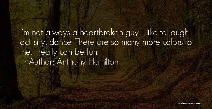 Anthony Hamilton Quotes 1858858