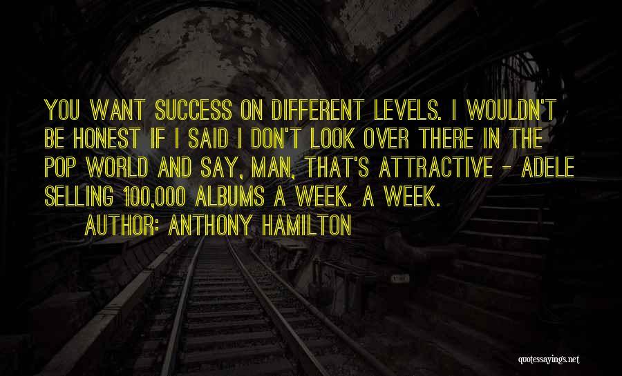 Anthony Hamilton Quotes 2143583