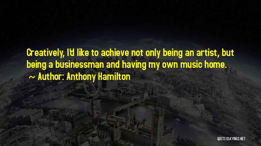 Anthony Hamilton Quotes 239391