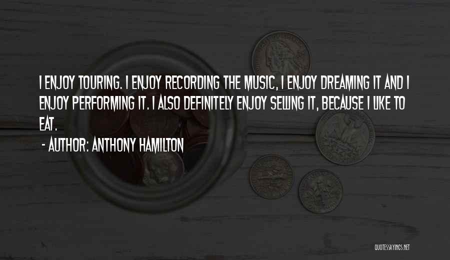 Anthony Hamilton Quotes 459444