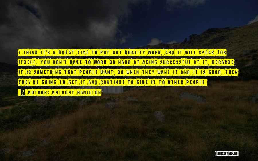 Anthony Hamilton Quotes 587231