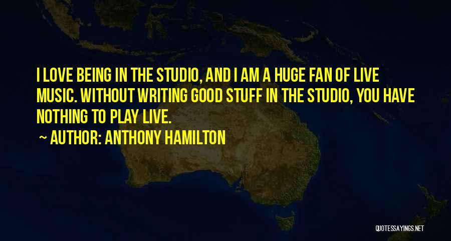 Anthony Hamilton Quotes 90627