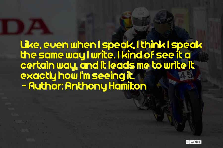 Anthony Hamilton Quotes 929467