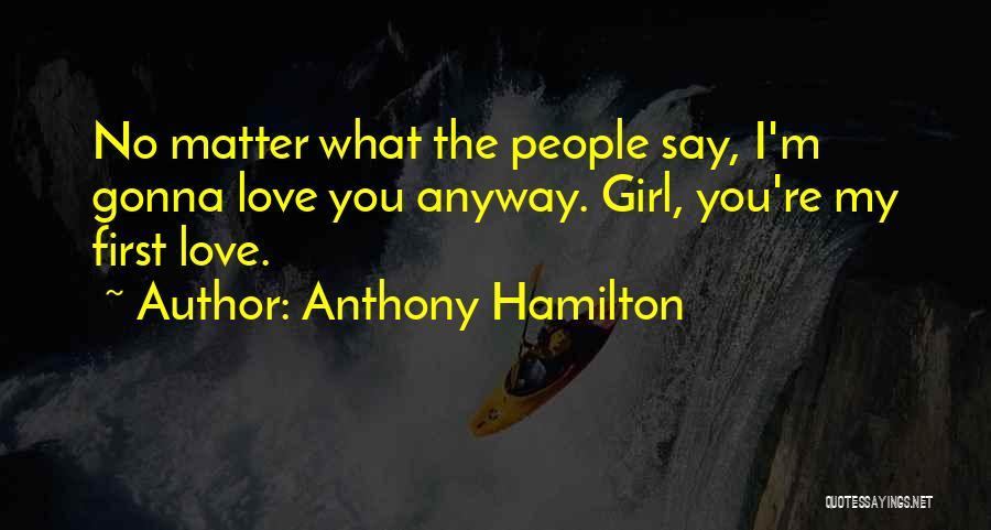 Anthony Hamilton Quotes 962811