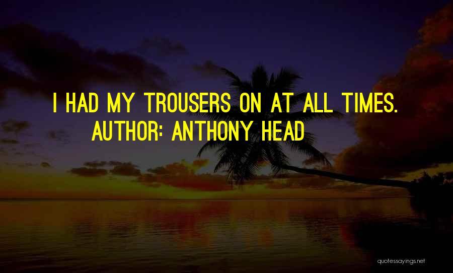 Anthony Head Quotes 1141660