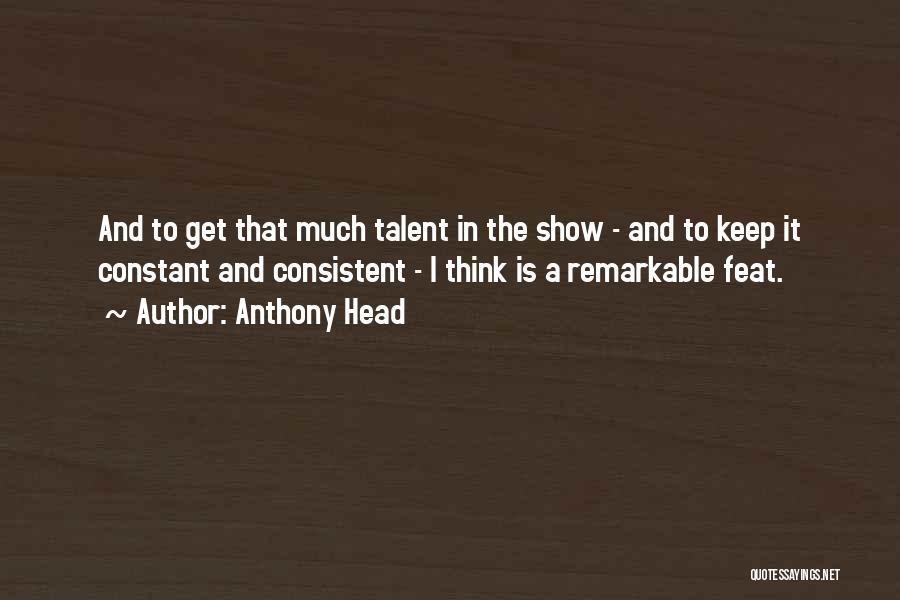 Anthony Head Quotes 1696001
