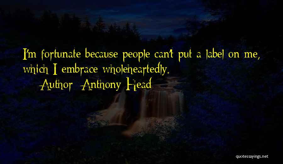 Anthony Head Quotes 538930