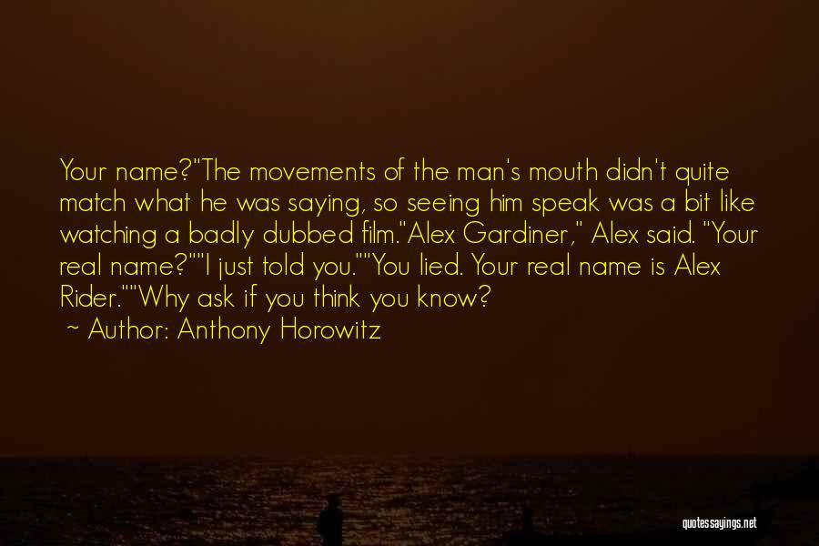 Anthony Horowitz Quotes 1019928