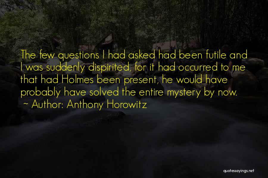 Anthony Horowitz Quotes 1031400