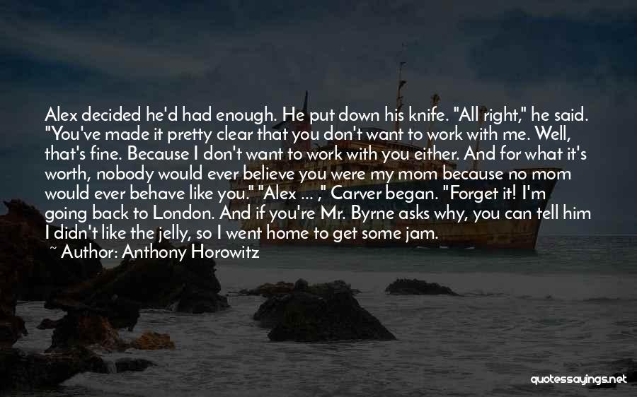 Anthony Horowitz Quotes 1065137