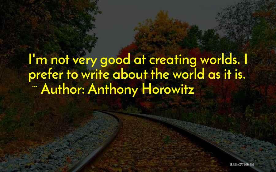 Anthony Horowitz Quotes 1130908