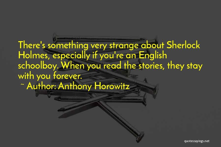 Anthony Horowitz Quotes 1250148
