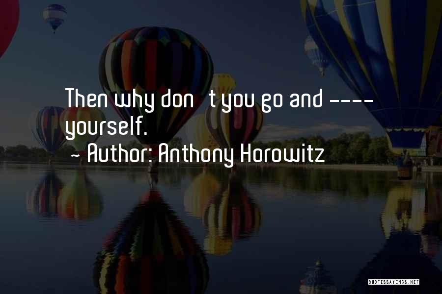 Anthony Horowitz Quotes 1269969