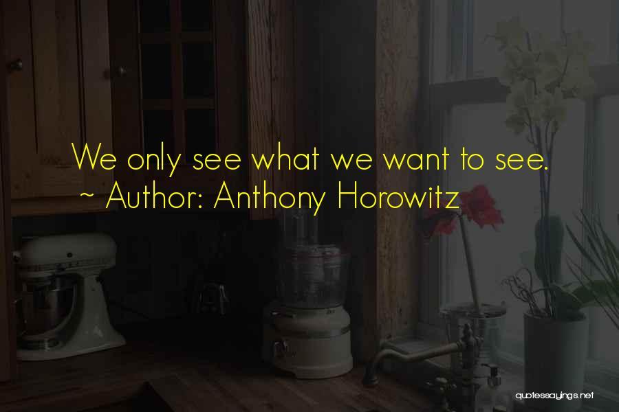 Anthony Horowitz Quotes 1664940