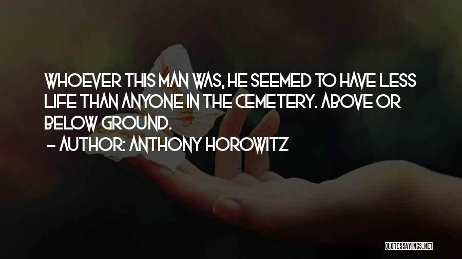 Anthony Horowitz Quotes 1774659